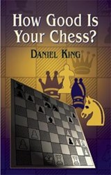 How Good Is Your Chess? | Daniel King |