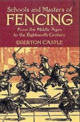Schools and Masters of Fencing | Egerton Castle |