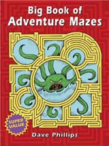 Big Book of Adventure Mazes | Dave Phillips |