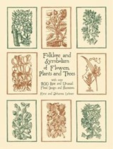Folklore and Symbolism of Flowers, Plants and Trees | Ernst Lehner |