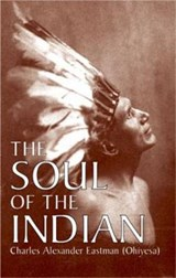 The Soul of the Indian | Charles Alexander Eastman |