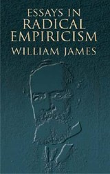 Essays in Radical Empiricism | William James |