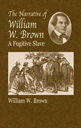 The Narrative of William W.Brown, A | William M. Brown |