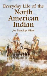 Everyday Life of the North American Indian | Jon Manchip White |