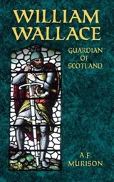 William Wallace | A. F. Murison |