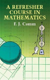 A Refresher Course in Mathematics | F. J. Camm |