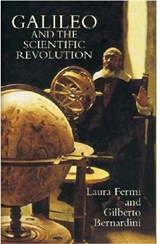 Galileo and the Scientific Revolution | Laura Fermi ; Gilberto Bernardini |