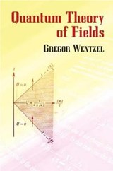 Quantum Theory of Fields | Gregor Wentzel |