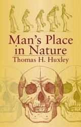 Man's Place in Nature | Thomas H. Huxley |