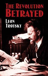 The Revolution Betrayed | Leon Trotsky & Max Eastman |