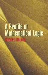 A Profile of Mathematical Logic | Howard Delong |