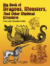 Big Book of Dragons, Monsters, and Other Mythical Creatures | Ernst Lehner |