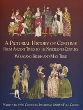 A Pictorial History of Costume from Ancient Times to the Nineteenth Century