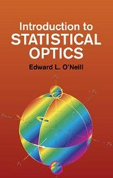 Introduction to Statistical Optics | Edward L. O'neill |