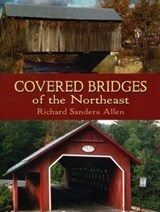 Covered Bridges of the Northeast | Richard Sanders Allen |