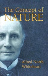 The Concept of Nature | Alfred North Whitehead |