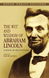 The Wit and Wisdom of Abraham Lincoln | Abraham Lincoln |