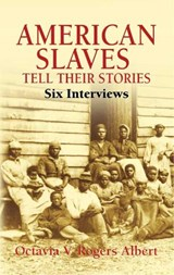 American Slaves Tell Their Stories | Octavia V. Rogers Albert |