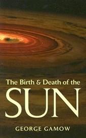 The Birth & Death of the Sun