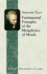 Fundamental Principles of the Metaphysics of Morals | Immanuel Kant |