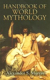 Handbook of World Mythology | Alexander S. Murray |