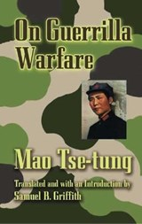 On Guerilla Warfare | Mao Tse-Tung |