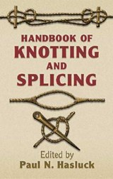 Handbook of Knotting and Splicing | Paul N. Hasluck |