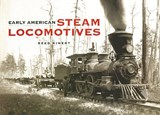 Early American Steam Locomotives | Reed Kinert |