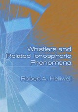 Whistlers and Related Ionospheric Phenomena | Robert A. Helliwell |