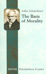 The Basis of Morality | Arthur Schopenhauer |