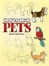 How to Draw Pets | Barbara Soloff-Levy |