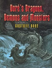 Dore's Dragons, Demons and Monsters | Gustave Dore |