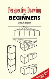Perspective Drawing for Beginners | Len A. Doust |