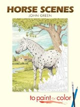 Horse Scenes to Paint or Color | John Green |