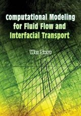 Computational Modeling for Fluid Flow and Interfacial Transport | Wei Shyy |