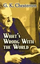 What's Wrong With the World | G. K. Chesterton |