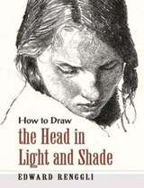 How to Draw the Head in Light and Shade | Edward Renggli |