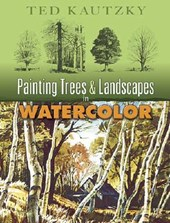 Painting Trees & Landscapes in Watercolor | Theodore Kautzky |