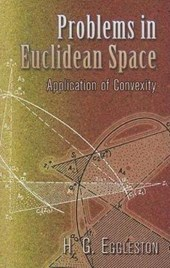 Problems in Euclidean Space | Harold Gordon Eggleston |