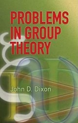 Problems in Group Theory | John D. Dixon |