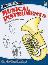 How to Draw Musical Instruments | Barbara Soloff Levy |