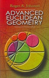 Advanced Euclidean Geometry | Roger A. Johnson |