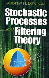 Stochastic Processes and Filtering Theory | Andrew H. Jazwinski |