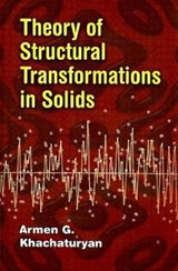 Theory of Structural Transformations in Solids | Armen G. Khachatryan |