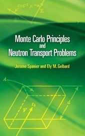 Monte Carlo Principles and Neutron Transport Problems | Jerome Spanier |