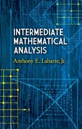 Intermediate Mathematical Analysis | Anthony E. Labarre |