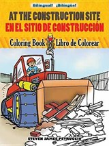 At the Construction Site Coloring Book/En La Obra de Construccion Libro de Colorear | Steven James Petruccio |