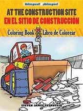 At the Construction Site Coloring Book/En La Obra de Construccion Libro de Colorear