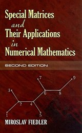 Special Matrices and Their Applications in Numerical Mathematics | Miroslav Fiedler |