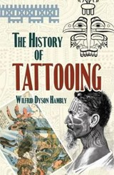The History of Tattooing | Wilfrid Dyson Hambly |